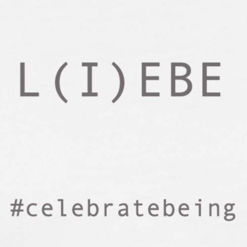 #celebrate being - L(i)ebe - Männer Premium T-Shirt