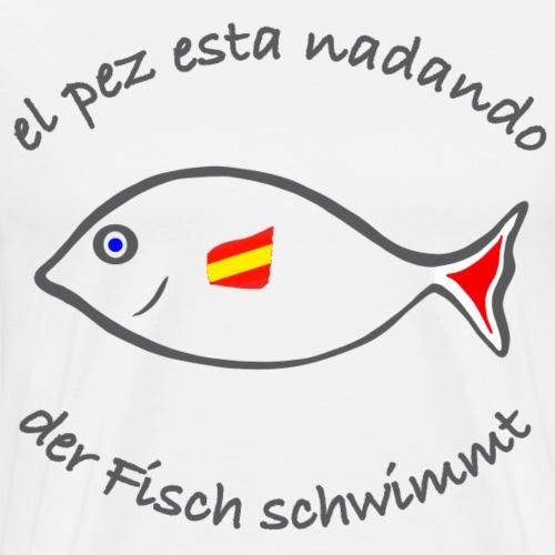 Fisch auf Spanisch/ Deutsch - Männer Premium T-Shirt