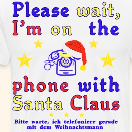 Telefonieren mit dem Weihnachtsmann Englisch/Ger - Männer Premium T-Shirt