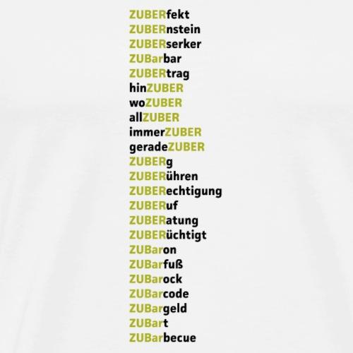 Zuber Wortspiele - Männer Premium T-Shirt
