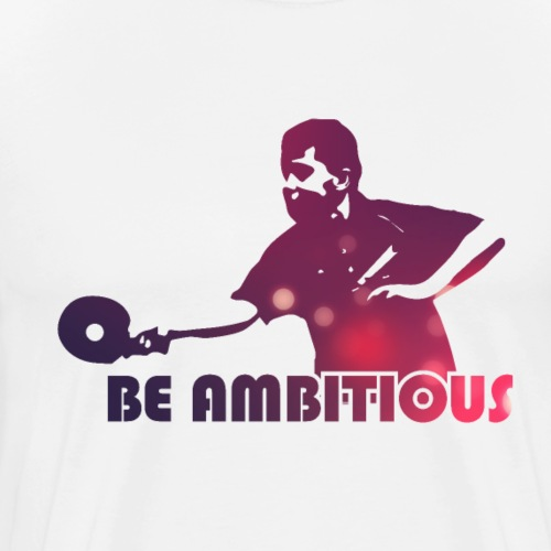 Be Ambitious, Table Tennis Championship - Männer Premium T-Shirt