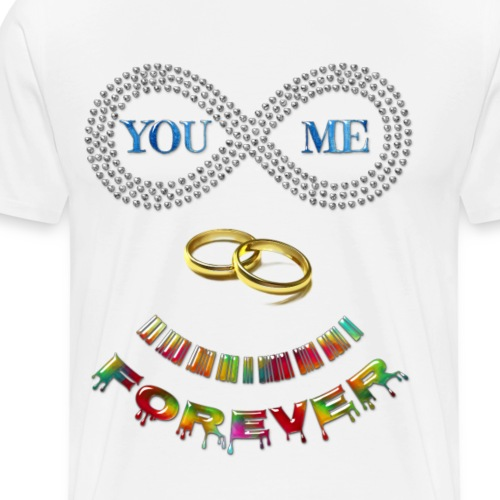 You and me Forever - T-shirt Premium Homme
