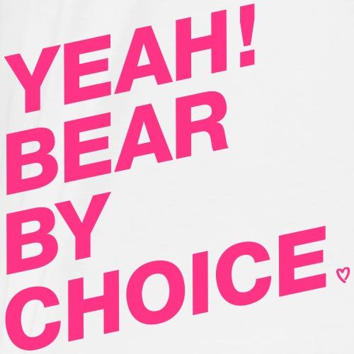 Yeah Bear by Choice - Männer Premium T-Shirt
