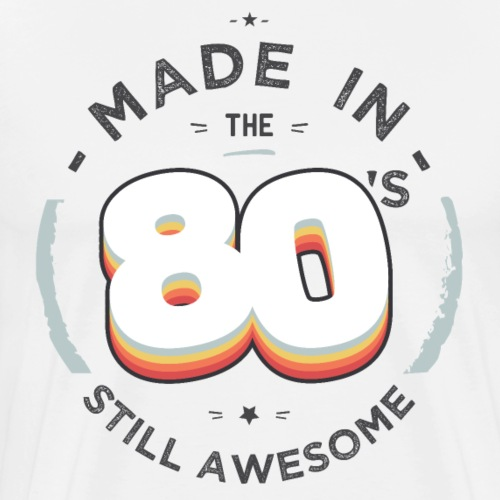 made in the 80 S - T-shirt Premium Homme