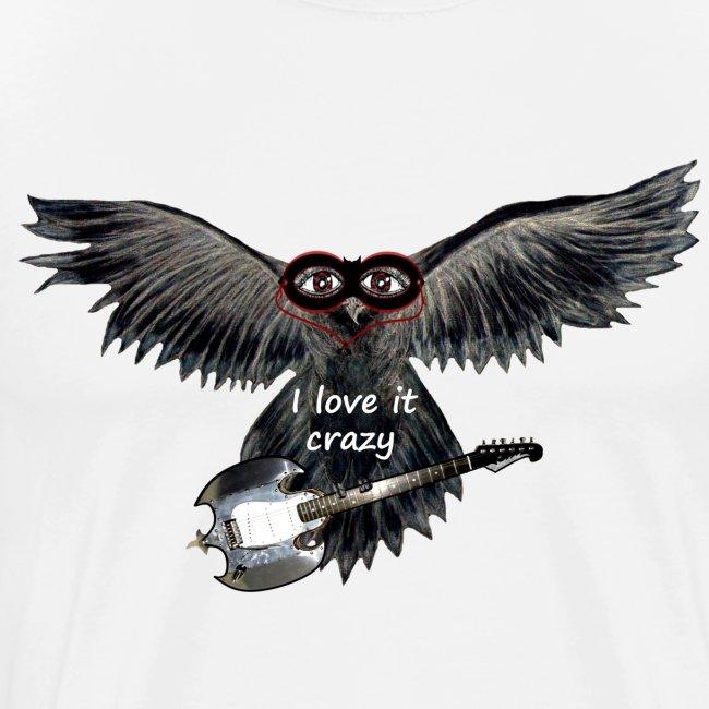 I love it crazy