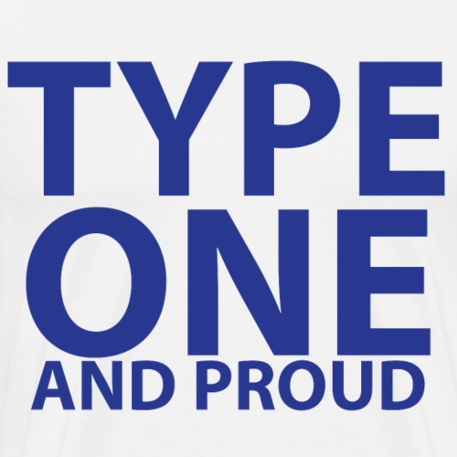 Type one and proud - Men's Premium T-Shirt