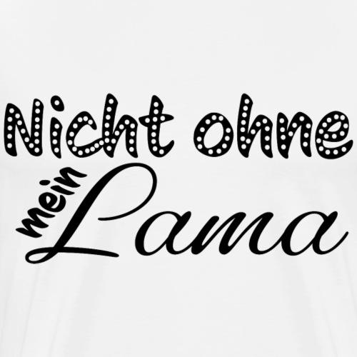 Nicht ohne mein Lama Geschenk Sommer Trend lustig - Männer Premium T-Shirt