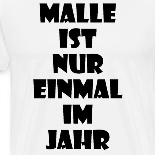 Malle ist nur einmal - Männer Premium T-Shirt