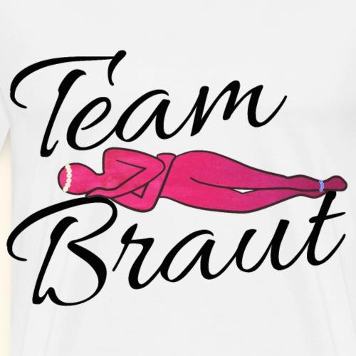 Team Braut sexy Junggesellinnenabschied Poltern - Männer Premium T-Shirt