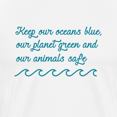 Keep our ocean blue and so on... - Men's Premium T-Shirt