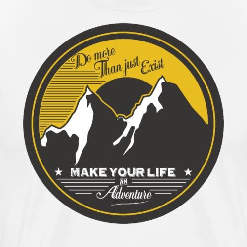 MAKE YOUR LIFE AN ADVENTURE Tee Shirts - Men's Premium T-Shirt