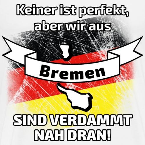 Perfekt Bremen - Männer Premium T-Shirt
