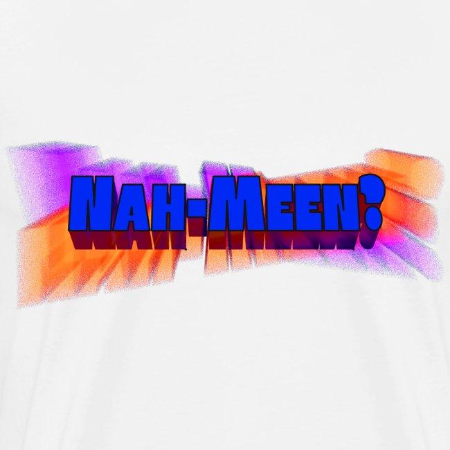 Nah meen blue