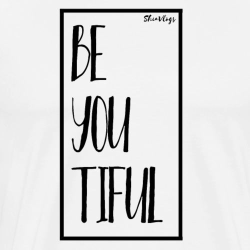 BE YOU TIFUL (BEAUTIFUL) - BLACK - Men's Premium T-Shirt
