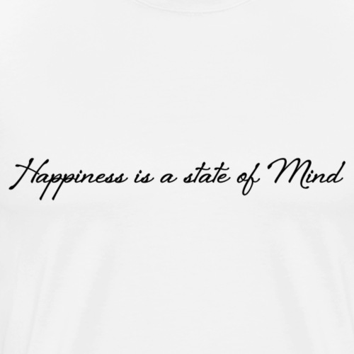 Happiness is a state of mind - Herre premium T-shirt