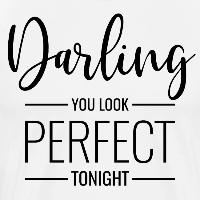 darling you look perfect tonight