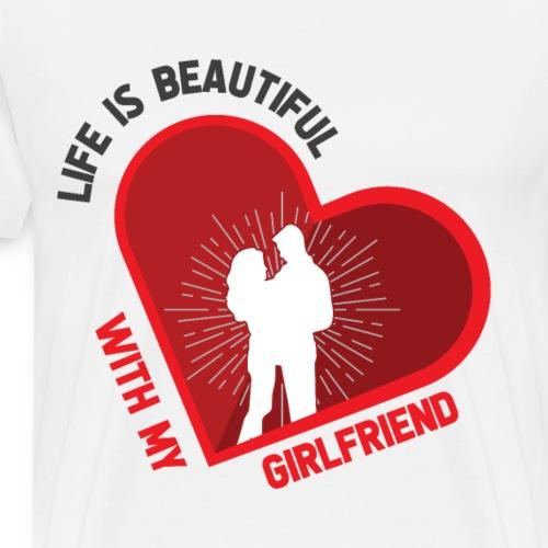 Das Leben mit meiner Freundin ist schön - Männer Premium T-Shirt