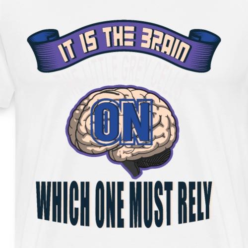 Es sind die grauen Zellen die wichtig sind - Männer Premium T-Shirt