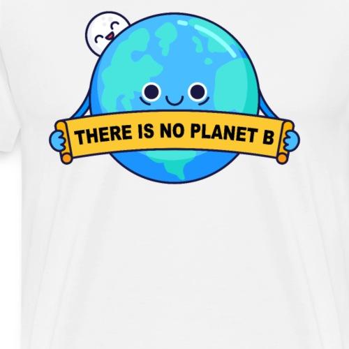 Es gibt keinen Planet B - Männer Premium T-Shirt