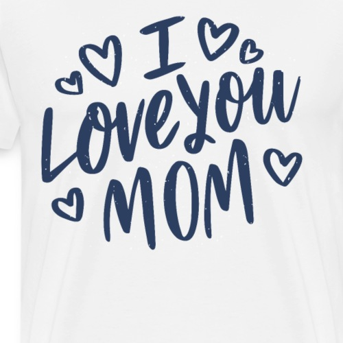 Vexels I Love you mom Shirt - Männer Premium T-Shirt
