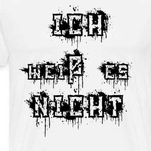 cooles Ich weiß es nicht Spruch Sprüche Geschenk - Männer Premium T-Shirt