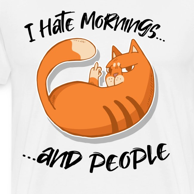I hate Mornings and People