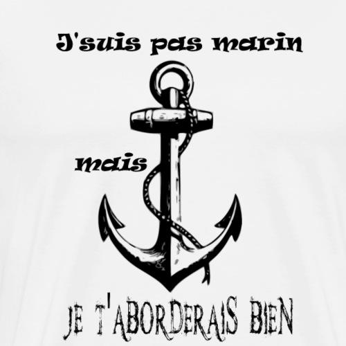 j'suis pas marin - T-shirt Premium Homme
