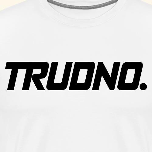 trudno - Koszulka męska Premium