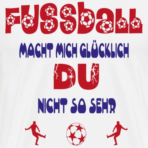 Fussball macht mich... - Männer Premium T-Shirt