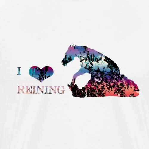 I love reining - T-shirt Premium Homme