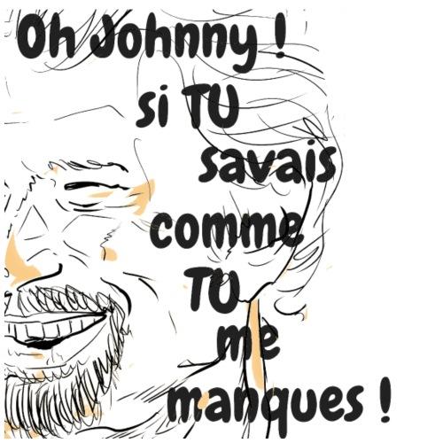 Oh Johnny si tu savais..