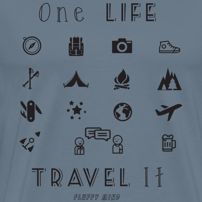 One Life, Travel It