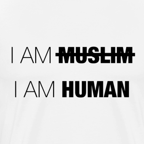 I AM MUSLIM - I AM HUMAN - Men's Premium T-Shirt