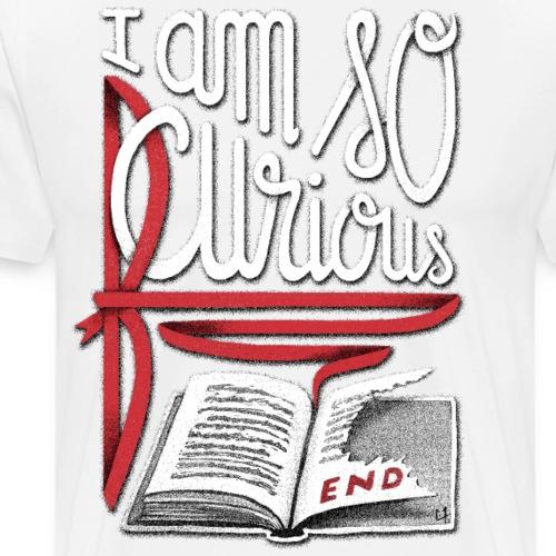 I Am So Curious Furious - Men's Premium T-Shirt