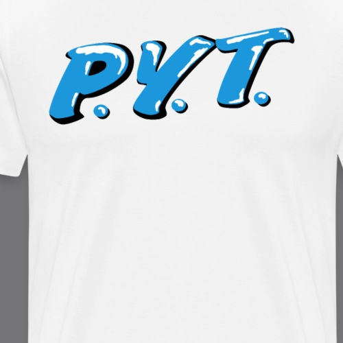 P.Y.T. Pretty Young Thing tee shirts - Men's Premium T-Shirt
