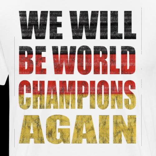 We Will be World Champions Again - Männer Premium T-Shirt