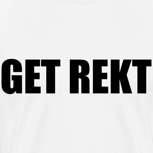 GET REKT - Premium-T-shirt herr