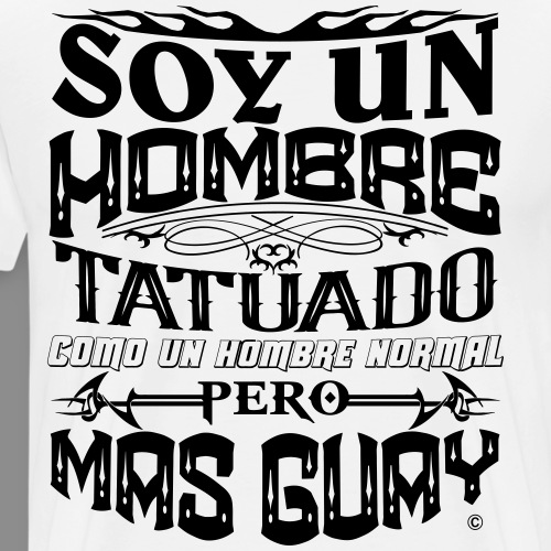 Soy un Hombre Tatuado - Camiseta premium hombre