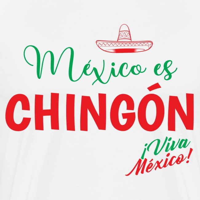 Mexico es Chingón
