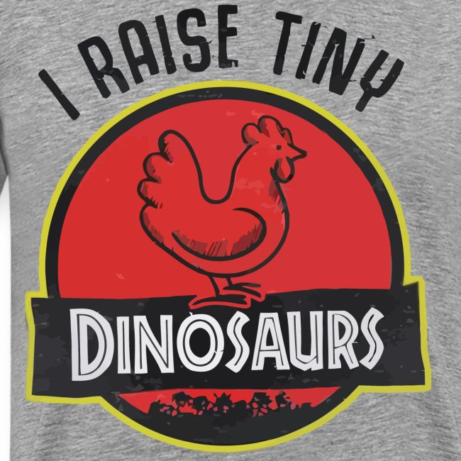 I raise tiny dinosaurs chicken
