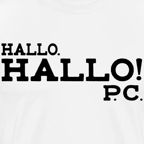 Hallo! P.C. - Männer Premium T-Shirt