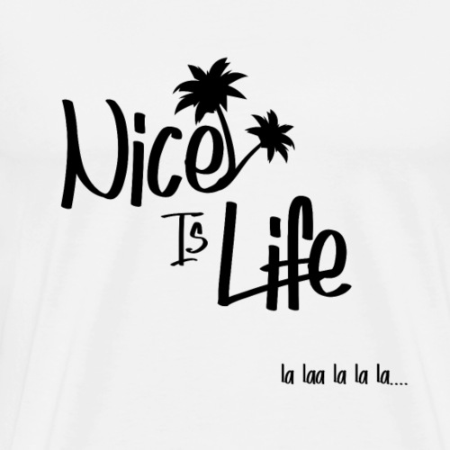 Nice is life - T-shirt Premium Homme
