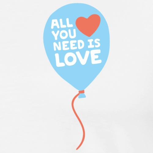 all you need is love - Männer Premium T-Shirt