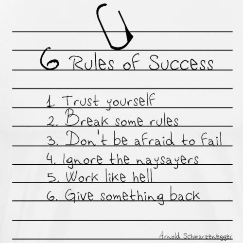 6 Rules of Success - Arnold Schwarzenegger - T-shirt Premium Homme