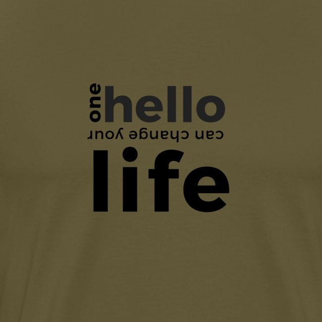 one hello can change your life