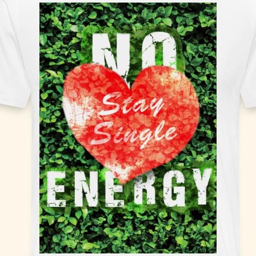 No Energy, Stay Single 2 - Männer Premium T-Shirt