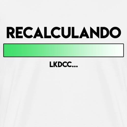 RECALCULANDO - Camiseta premium hombre