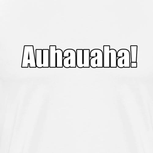 Auhauaha - die nordeutsche Art Oha zu sagen - Männer Premium T-Shirt