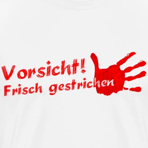Frisch gestrichen! - Männer Premium T-Shirt