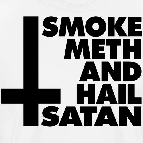 Smoke Meth and Hail Satan - Männer Premium T-Shirt